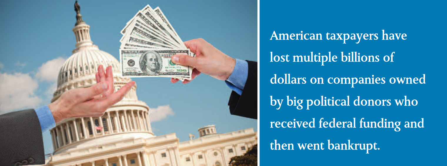 American taxpayers have lost multiple billions of dollars on companies owned by big political donors who received federal funding and then went bankrupt.