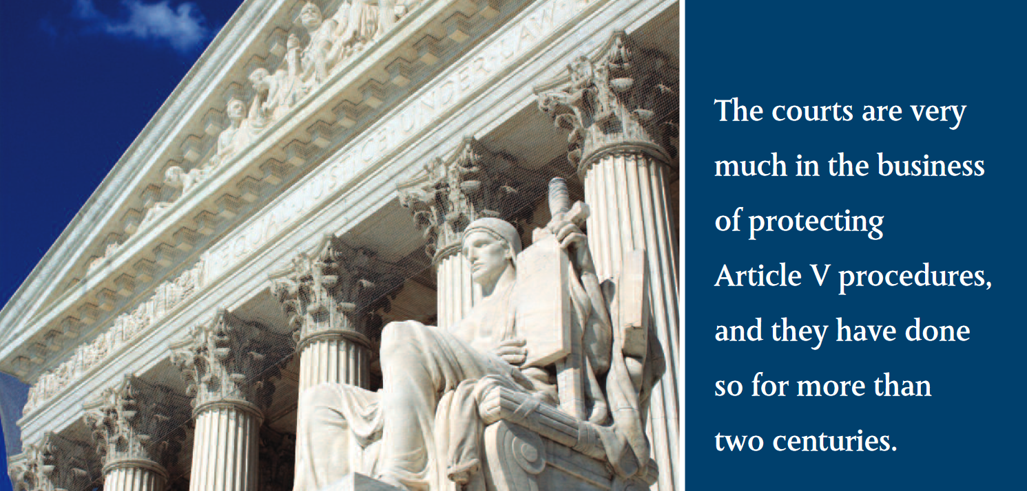 The courts are very much in the business of protecting Article V procedures, and they have done so for more than two centuries.